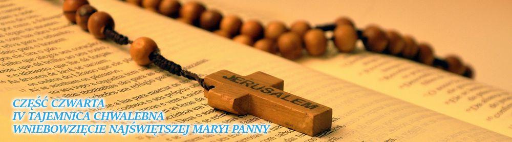 Różaniec. Czwarta Tajemnica Chwalebna - Wniebowzięcie Najświętszej Maryi Panny